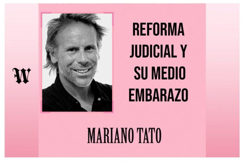 Reforma judicial y su medio embarazo