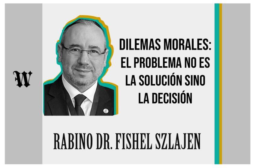 Dilemas morales: el problema no es la solución sino la decisión