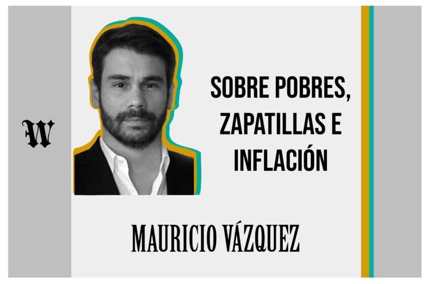 Sobre pobres, zapatillas e inflación