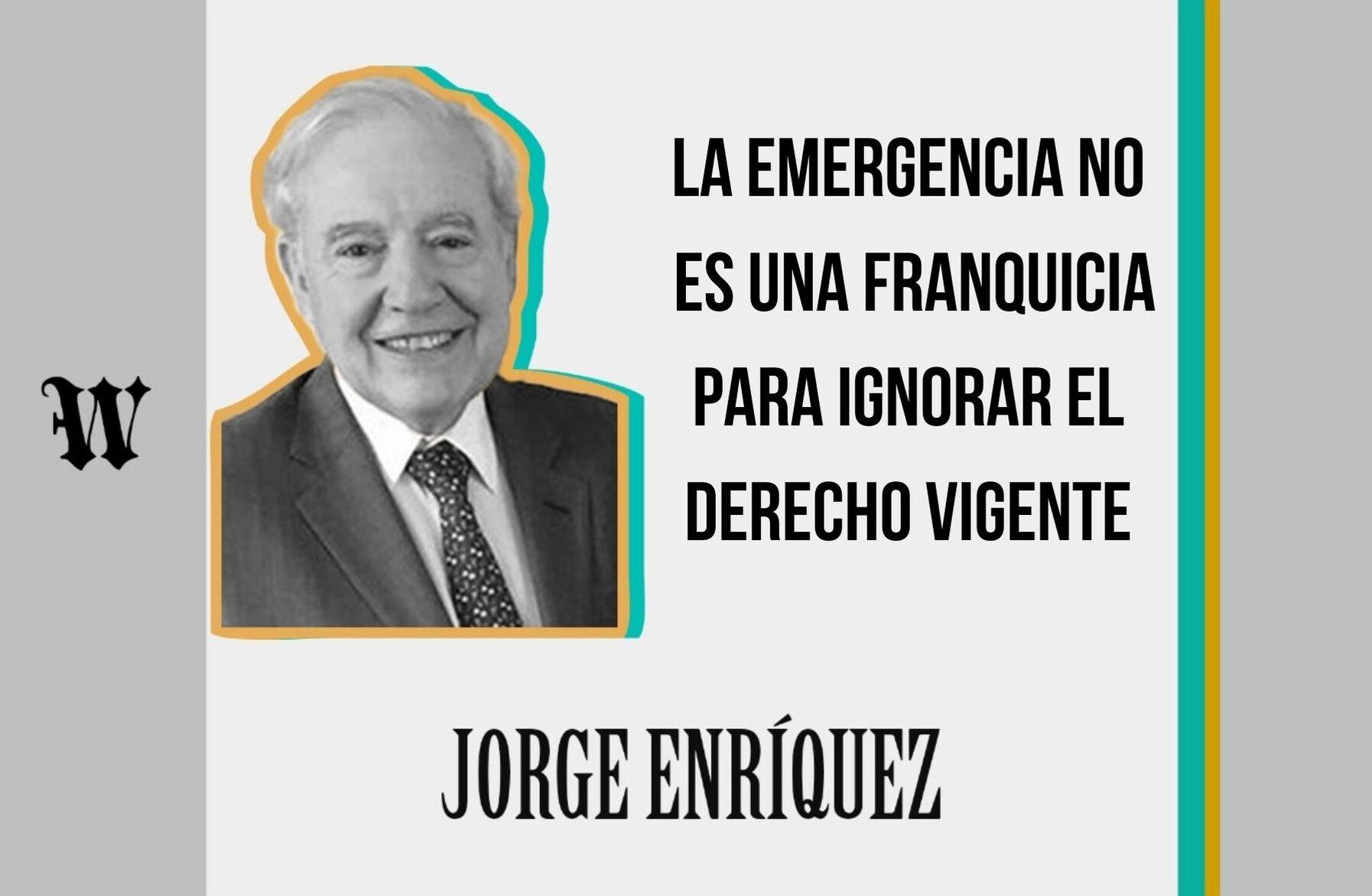 La emergencia no es una franquicia para ignorar el derecho vigente